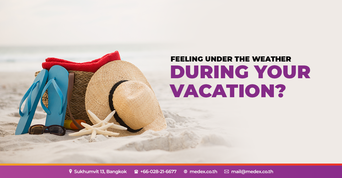 Feeling Under The Weather During Your Vacation? Here's What You Can Do